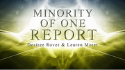 _TITLE- Minority of One, Desiree Rover & Leuren Moret