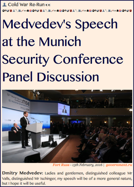TITLE- 20160213 Cold War Re-Run, Medvedev's Speech at the Munich Security Conference Panel Discussion