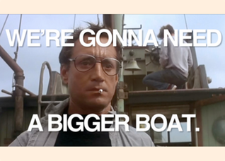 We're Gonna Need a Bigger Boat -2